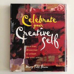 Celebrate Your Creative Self - 25 Artist Exercises